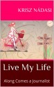 Live My Life: Along Comes a Journalist