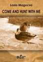 Come and hunt with me
