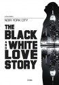 Noir York City - The Black and White Love Story